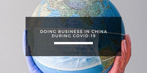 Doing business in China during Covid-19