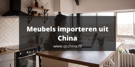 Meubels importeren uit china