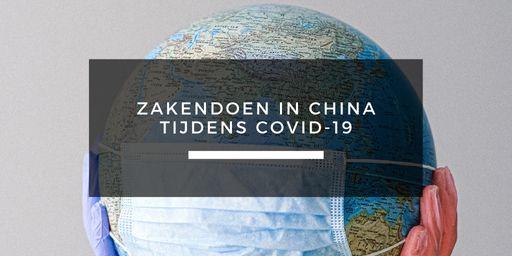 Zakendoen in China tijdens Covid-19