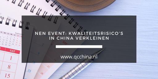 NEN event: kwaliteitsrisico's in China verkleinen